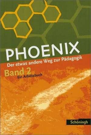 PHOENIX 2 - Der etwas andere Weg zur Paedagogik 2. Neubearbeitung