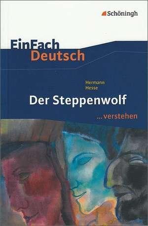 Der Steppenwolf. EinFach Deutsch ...verstehen