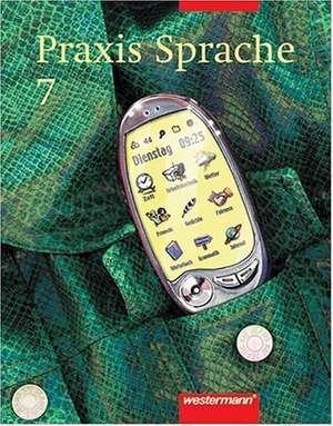 Praxis Sprache 7. Rechtschreibung 2006. Für Bremen, Hamburg, Niedersachsen, Nordrhein-Westfalen, Rheinland-Pfalz, Schleswig-Holstein, Saarland de Wolfgang Menzel