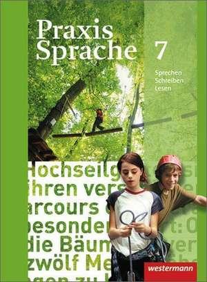 Praxis Sprache 7. Schuelerband. Allgemeine Ausgabe