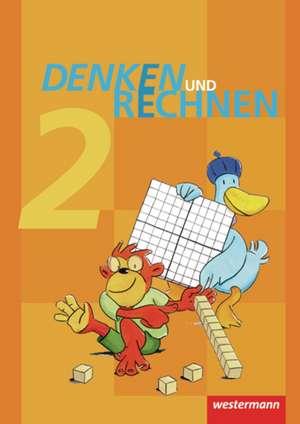 Denken und Rechnen 2. Schuelerband. Grundschulen in Hamburg, Bremen, Hessen, Niedersachsen, Nordrhein-Westfalen, Rheinland-Pfalz, Saarland und Schleswig-Holstein