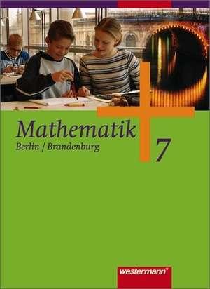 Mathematik 7. Schuelerband. Sekundarstufe 1. Berlin