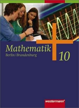 Mathematik 10. Schuelerband. Sekundarstufe 1. Berlin, Brandenburg