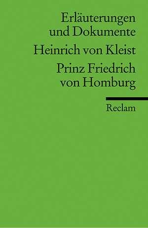 Prinz Friedrich von Homburg. Erlaeuterungen und Dokumente