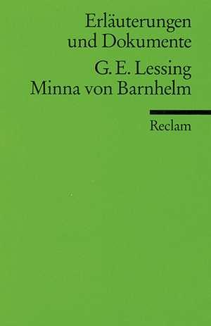 Minna von Barnhelm. Erlaeuterungen und Dokumente