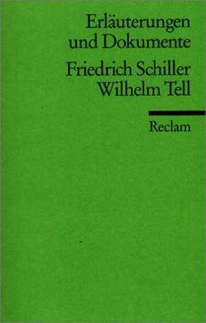 Wilhelm Tell. Erlaeuterungen und Dokumente