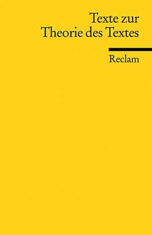 Texte zur Theorie des Textes de Roger Lüdeke