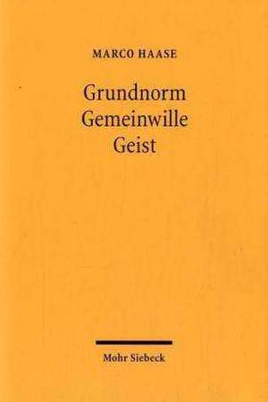 Grundnorm - Gemeinwille - Geist de Marco Haase