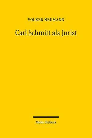 Carl Schmitt ALS Jurist