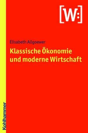 Klassische OEkonomie und moderne Wirtschaft
