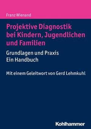Projektive Diagnostik Bei Kindern, Jugendlichen Und Familien