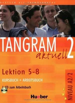 Tangram aktuell 2 - Lektion 5-8. Kursbuch und Arbeitsbuch mit CD zum Arbeitsbuch