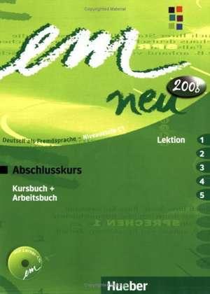 em neu 2008 Abschlusskurs Kursbuch, Arbeitsbuch , Lektion 1 - 5 mit Arbeitsbuch-Audio-CD