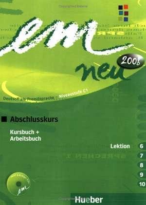 em neu 2008 Abschlusskurs Kursbuch, Arbeitsbuch , Lektion 6 -10 mit Arbeitsbuch-Audio-CD