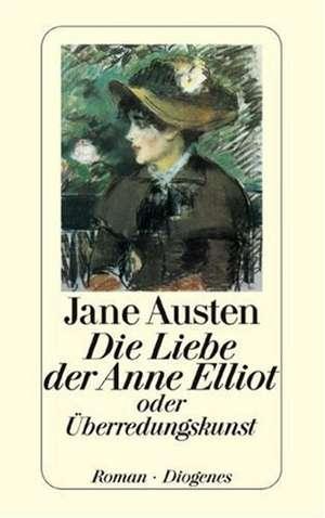 Die Liebe der Anne Elliot oder UEberredungskunst