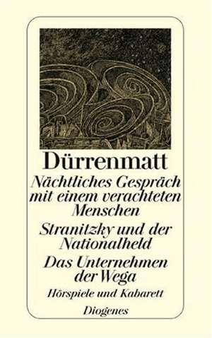 Naechtliches Gespraech mit einem verachteten Menschen / Stranitzky und der Nationalheld / Das Unternehmen der Wega