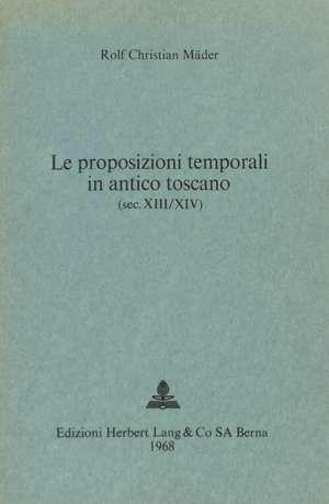 Le Proposizioni Temporali in Antico Toscano (SEC. XIII/XIV)