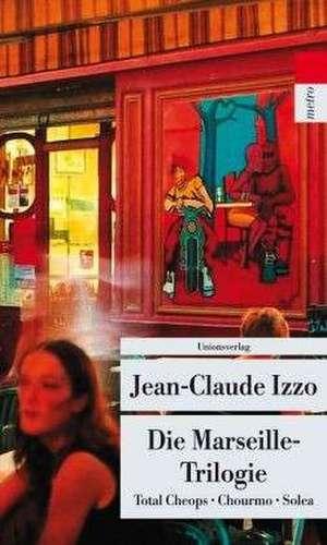 Die Marseille-Trilogie de Jean-Claude Izzo