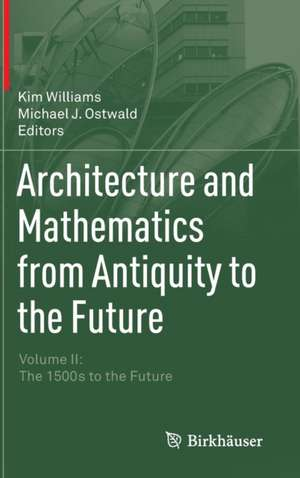 Architecture and Mathematics from Antiquity to the Future imagine