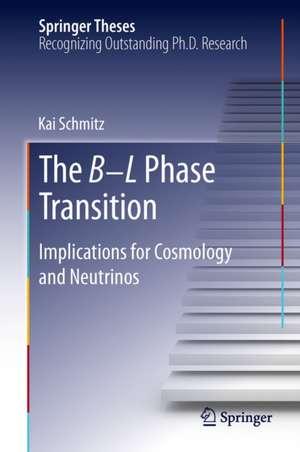 The B−L Phase Transition: Implications for Cosmology and Neutrinos de Kai Schmitz