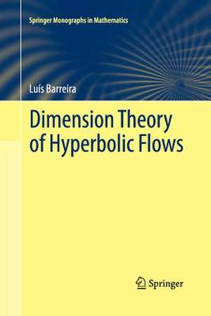 Dimension Theory of Hyperbolic Flows de Luís Barreira