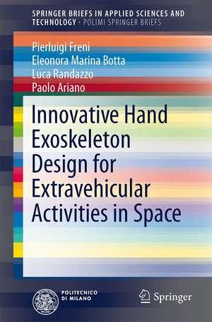 Innovative Hand Exoskeleton Design for Extravehicular Activities in Space de Pierluigi Freni