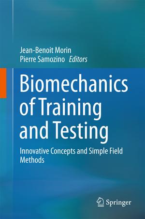 Biomechanics of Training and Testing: Innovative Concepts and Simple Field Methods de Jean-Benoit Morin