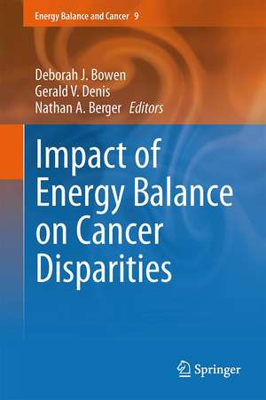 Impact of Energy Balance on Cancer Disparities de Deborah J. Bowen