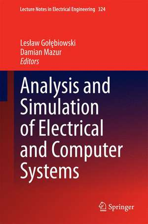 Analysis and Simulation of Electrical and Computer Systems de Lesław Gołębiowski