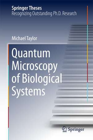 Quantum Microscopy of Biological Systems de Michael Taylor