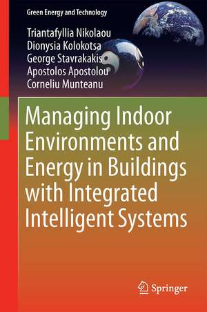 Managing Indoor Environments and Energy in Buildings with Integrated Intelligent Systems de Triantafyllia Nikolaou