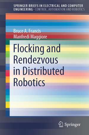 Flocking and Rendezvous in Distributed Robotics de Bruce A. Francis