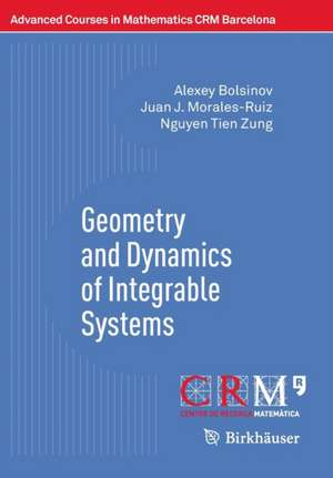 Geometry and Dynamics of Integrable Systems de Alexey Bolsinov