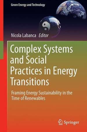 Complex Systems and Social Practices in Energy Transitions: Framing Energy Sustainability in the Time of Renewables de Nicola Labanca