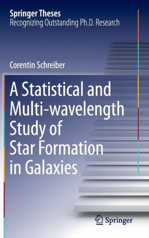 A Statistical and Multi-wavelength Study of Star Formation in Galaxies de Corentin Schreiber
