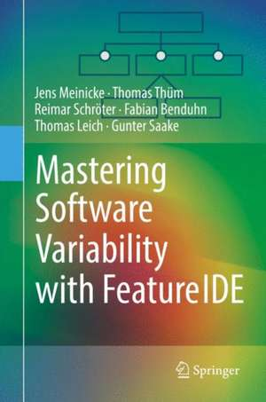 Mastering Software Variability with FeatureIDE de Jens Meinicke