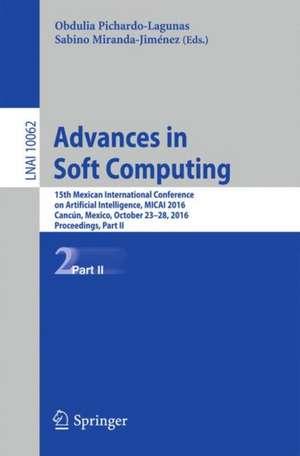 Advances in Soft Computing: 15th Mexican International Conference on Artificial Intelligence, MICAI 2016, Cancún, Mexico, October 23–28, 2016, Proceedings, Part II de Obdulia Pichardo-Lagunas