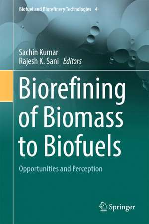 Biorefining of Biomass to Biofuels: Opportunities and Perception de Sachin Kumar