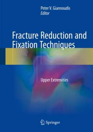 Fracture Reduction and Fixation Techniques