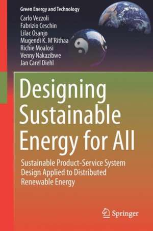 Designing Sustainable Energy for All: Sustainable Product-Service System Design Applied to Distributed Renewable Energy de Carlo Vezzoli