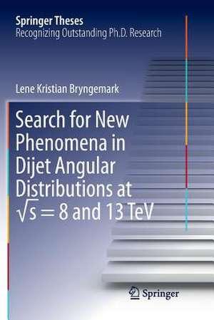 Search for New Phenomena in Dijet Angular Distributions at √s = 8 and 13 TeV de Lene Kristian Bryngemark