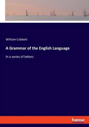 A Grammar of the English Language de William Cobbett