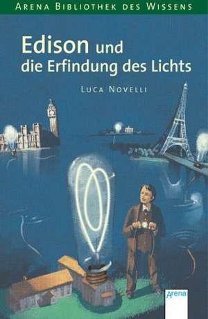 Edison und die Erfindung des Lichts de Luca Novelli