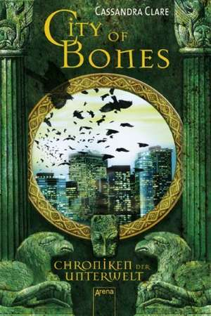 Clare, C: Chroniken 1. City of Bones