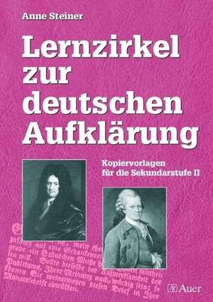 Lernzirkel zur deutschen Aufklärung de Anne Steiner
