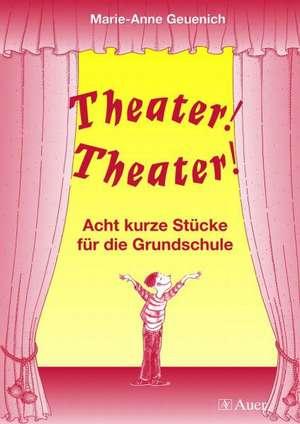 Theater! Theater! de Marie-Anne Geuenich
