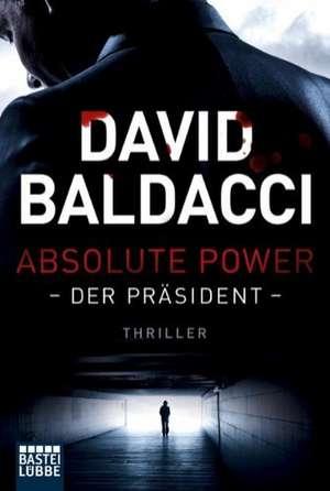Absolute Power - Der Präsident de David Baldacci