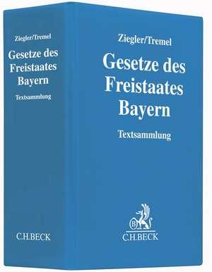 Gesetze des Freistaates Bayern (mit Fortsetzungsnotierung). Inkl. 132. Ergänzungslieferung de Klaus Tremel