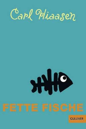 Fette Fische de Carl Hiaasen