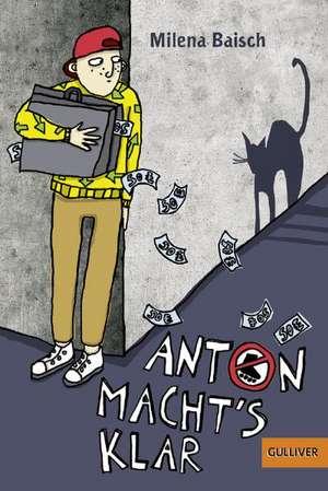 Anton macht's klar de Milena Baisch